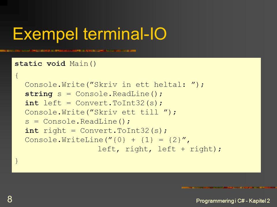Exempel terminal-IO static void Main()