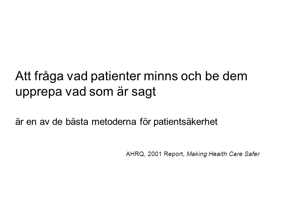Att fråga vad patienter minns och be dem upprepa vad som är sagt
