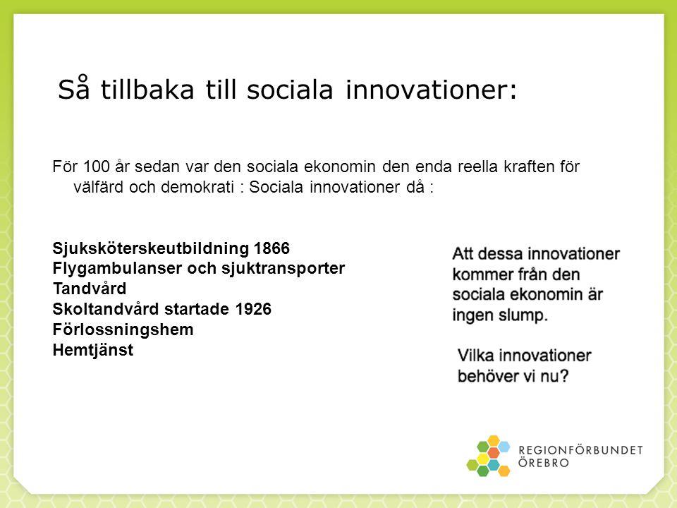 Så tillbaka till sociala innovationer:
