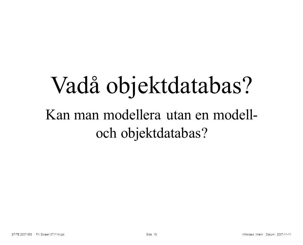 Kan man modellera utan en modell- och objektdatabas