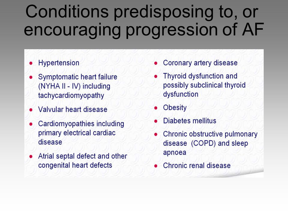 Conditions predisposing to, or encouraging progression of AF