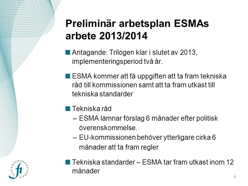 Preliminär arbetsplan ESMAs arbete 2013/2014