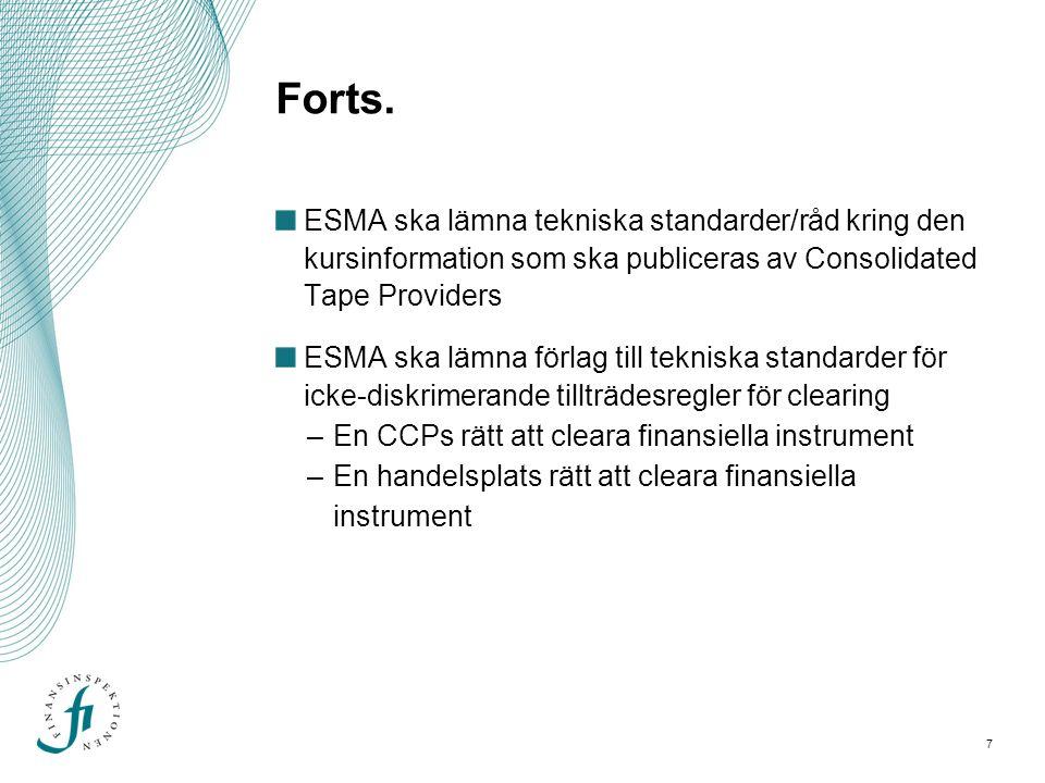 Forts. ESMA ska lämna tekniska standarder/råd kring den kursinformation som ska publiceras av Consolidated Tape Providers.
