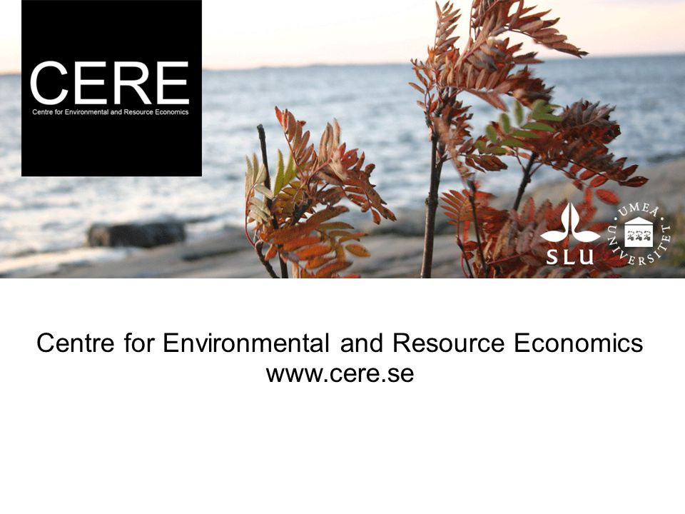 Centre for Environmental and Resource Economics
