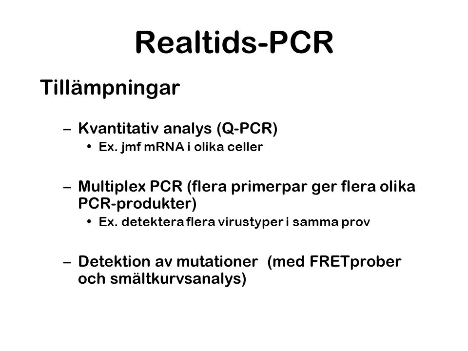 Realtids-PCR Tillämpningar Kvantitativ analys (Q-PCR)