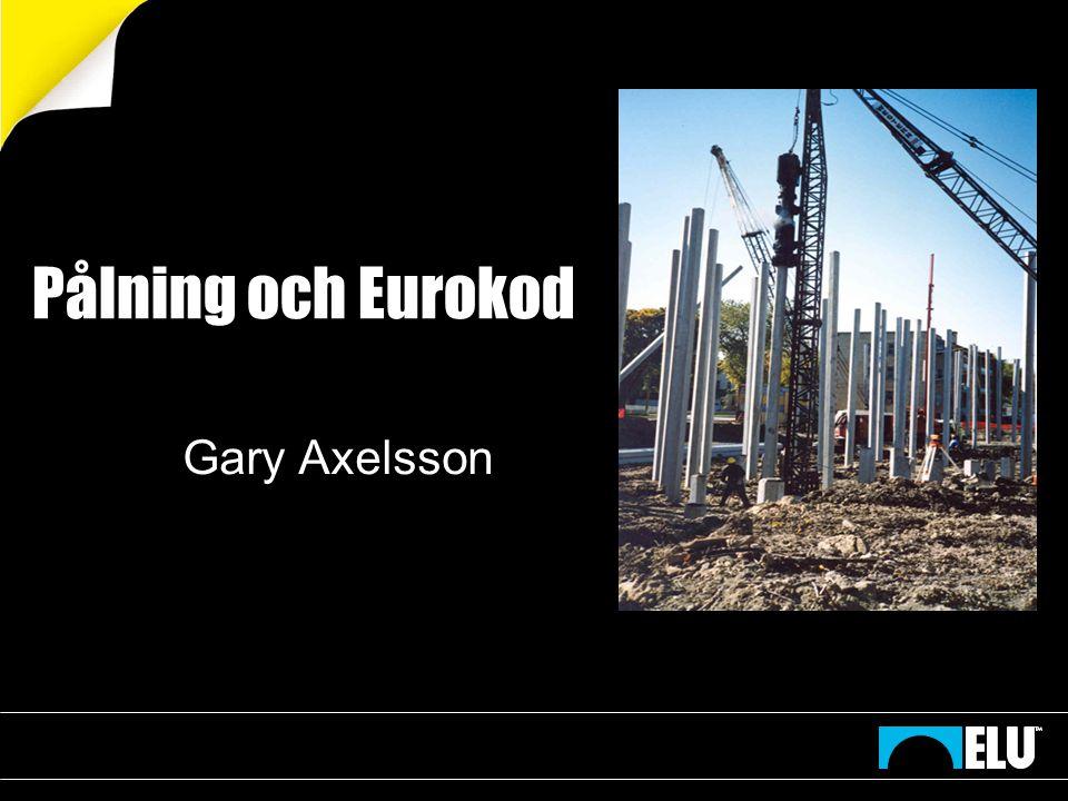 Pålning och Eurokod Gary Axelsson