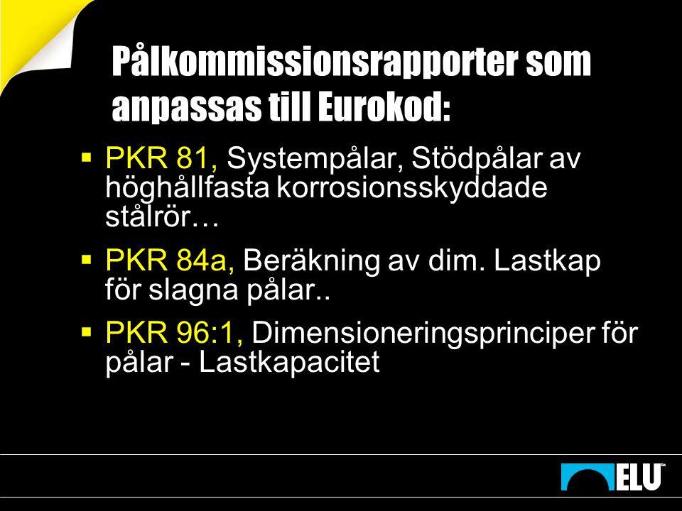 Pålkommissionsrapporter som anpassas till Eurokod: