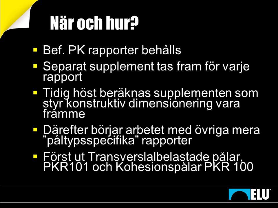 När och hur Bef. PK rapporter behålls
