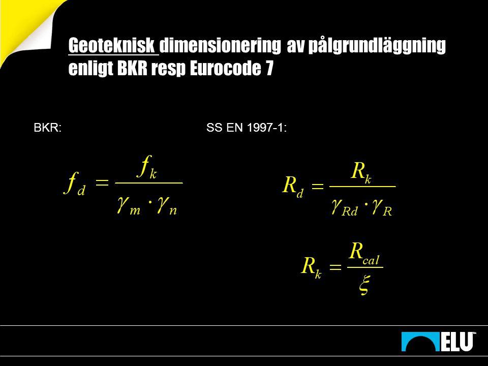 Geoteknisk dimensionering av pålgrundläggning enligt BKR resp Eurocode 7