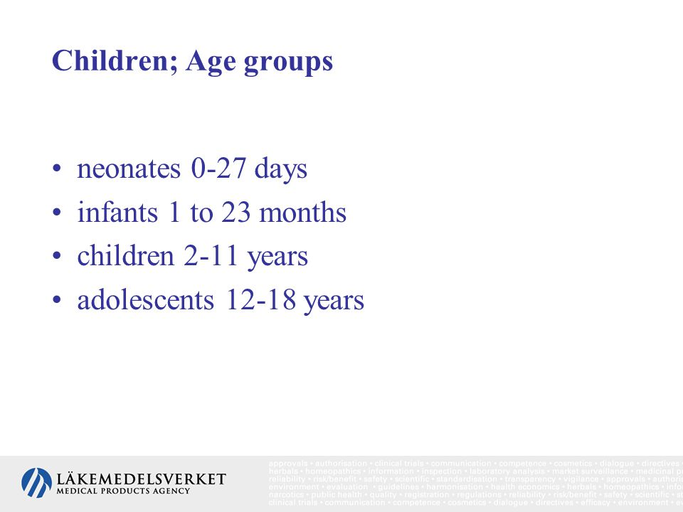 Children; Age groups neonates 0-27 days. infants 1 to 23 months.