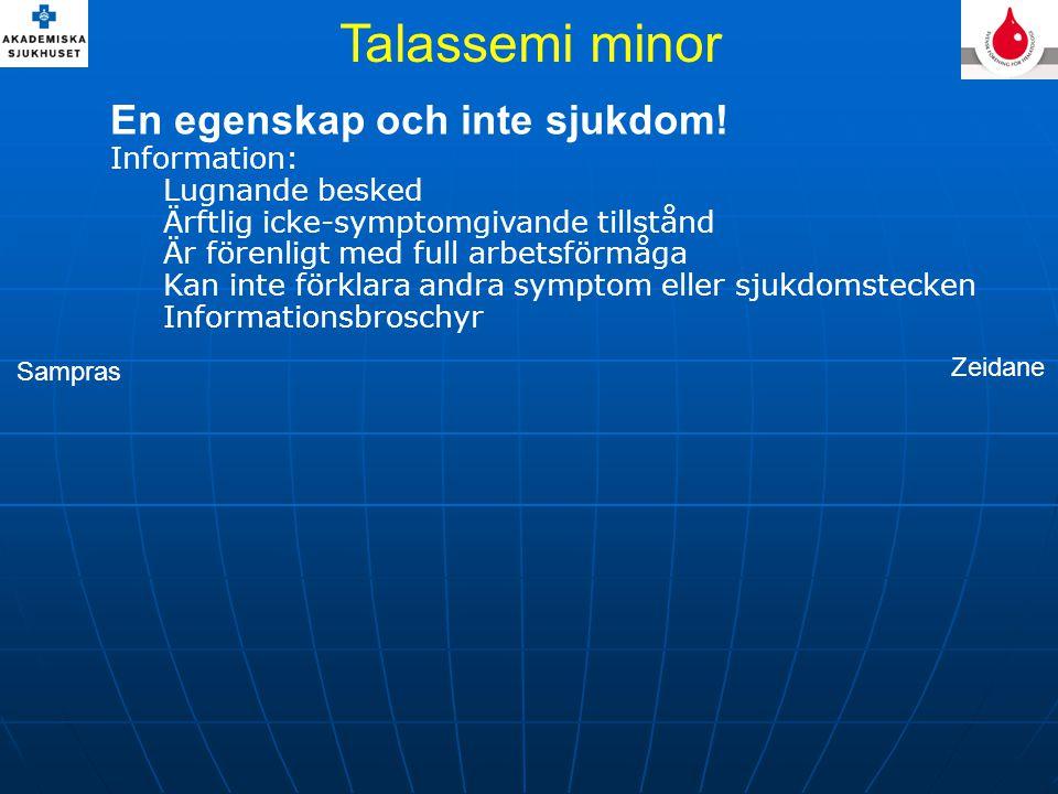Talassemi minor En egenskap och inte sjukdom! Information: