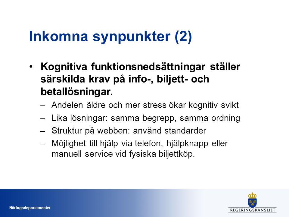 Inkomna synpunkter (2) Kognitiva funktionsnedsättningar ställer särskilda krav på info-, biljett- och betallösningar.