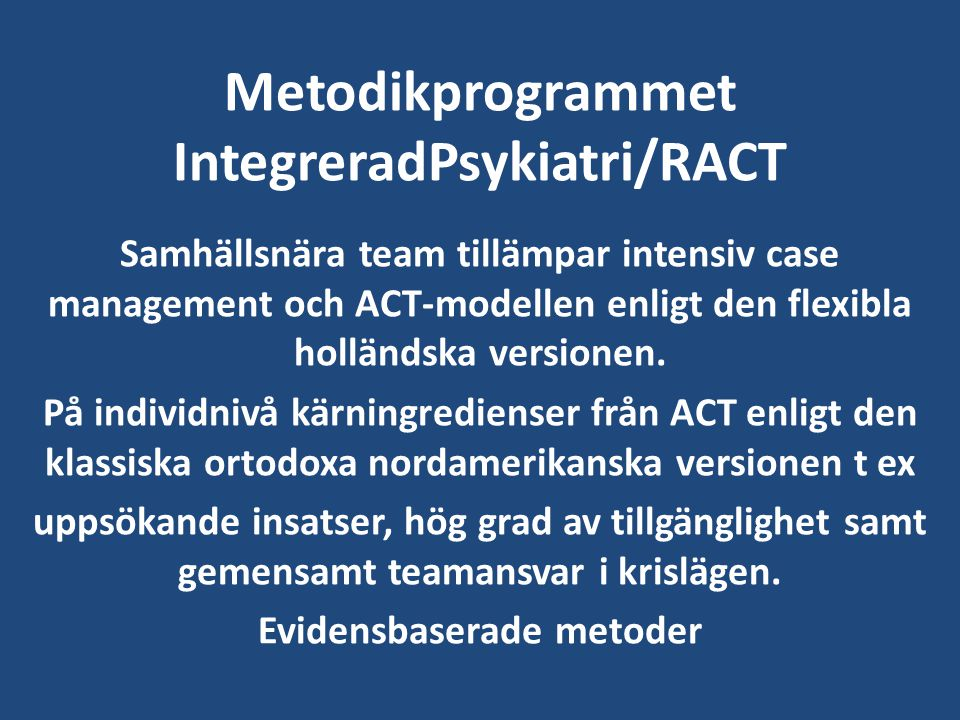 Metodikprogrammet IntegreradPsykiatri/RACT