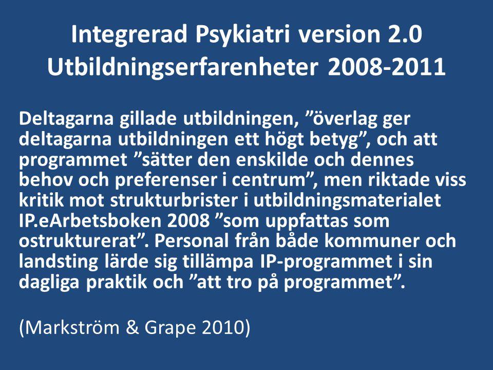 Integrerad Psykiatri version 2.0 Utbildningserfarenheter 2008-2011