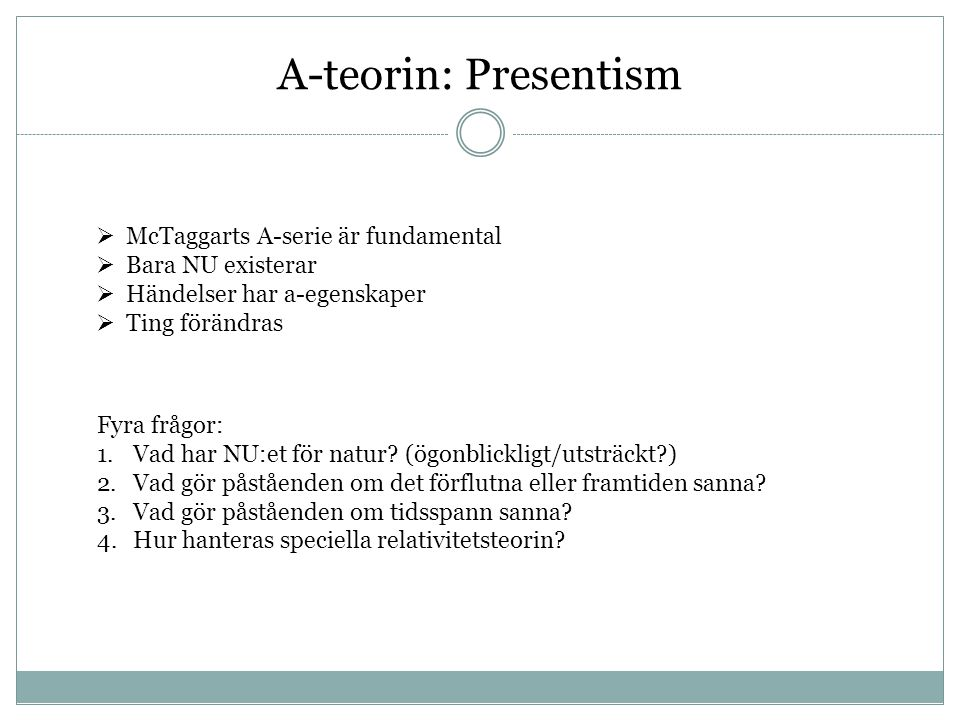 A-teorin: Presentism McTaggarts A-serie är fundamental