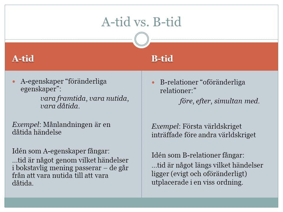 A-tid vs. B-tid A-tid B-tid A-egenskaper föränderliga egenskaper :