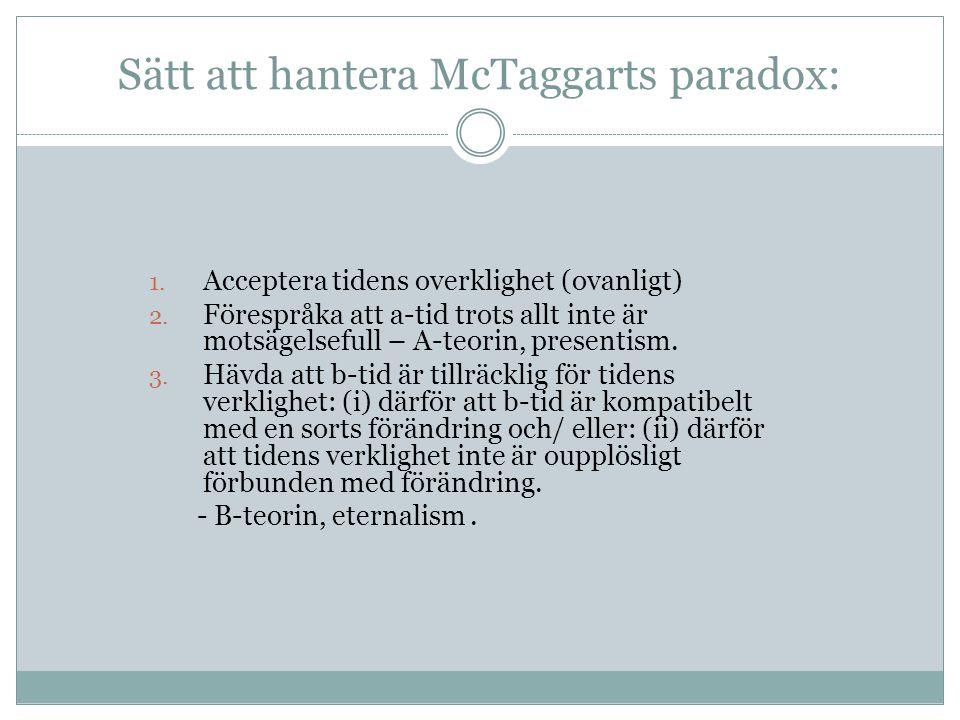 Sätt att hantera McTaggarts paradox: