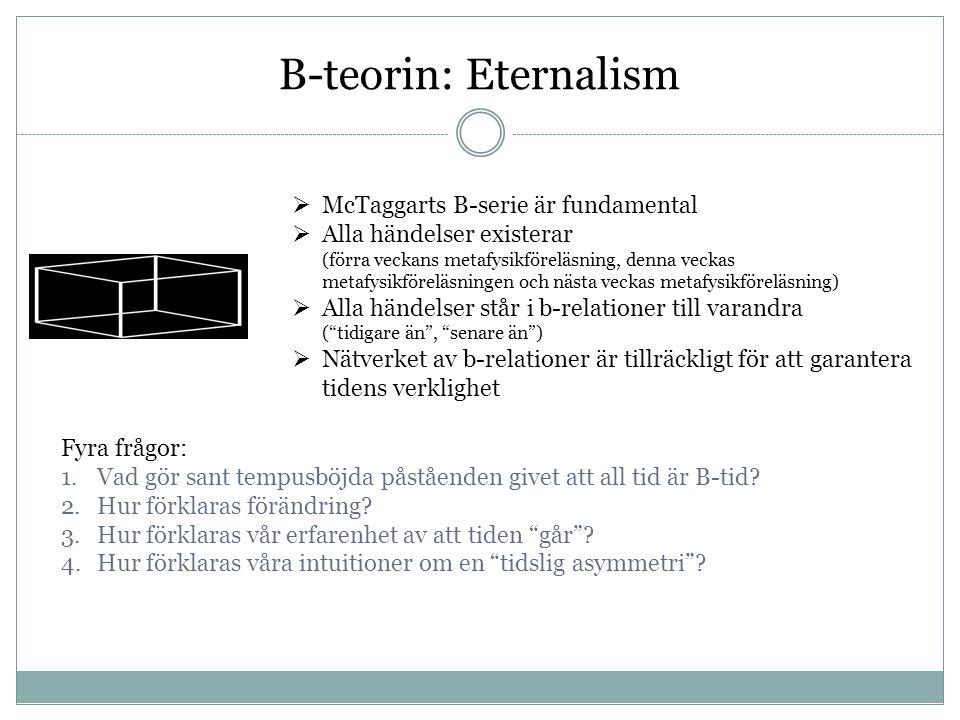 B-teorin: Eternalism McTaggarts B-serie är fundamental