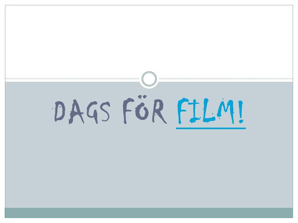Dags för film!