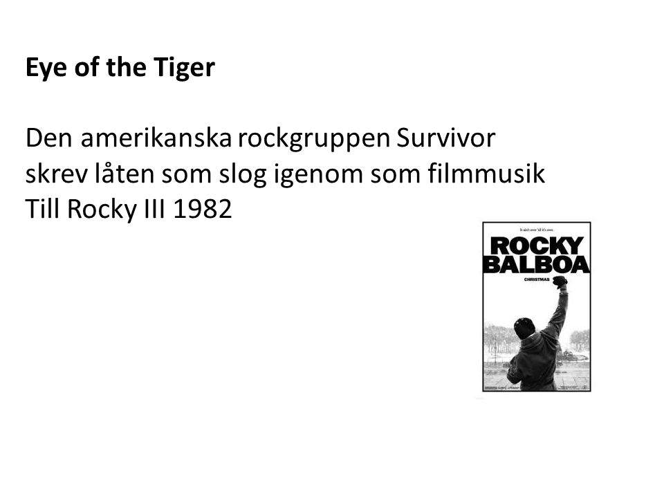Eye of the Tiger Den amerikanska rockgruppen Survivor.