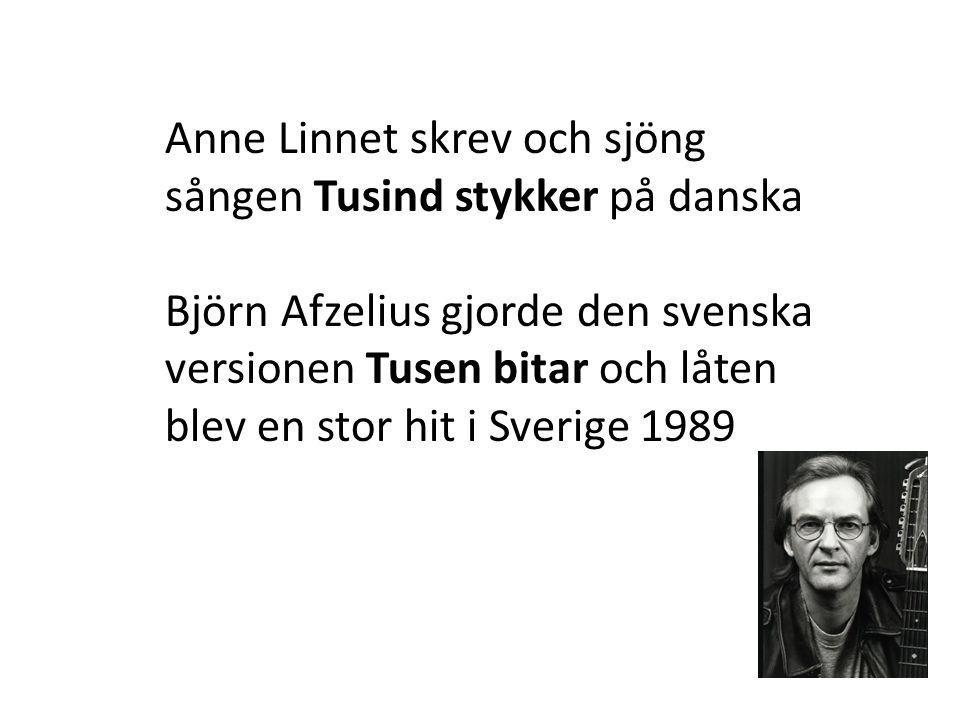 Anne Linnet skrev och sjöng sången Tusind stykker på danska