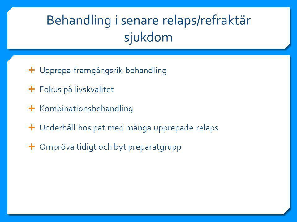 Behandling i senare relaps/refraktär sjukdom