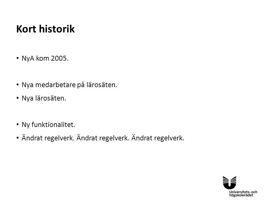 Kort historik NyA kom 2005. Nya medarbetare på lärosäten.