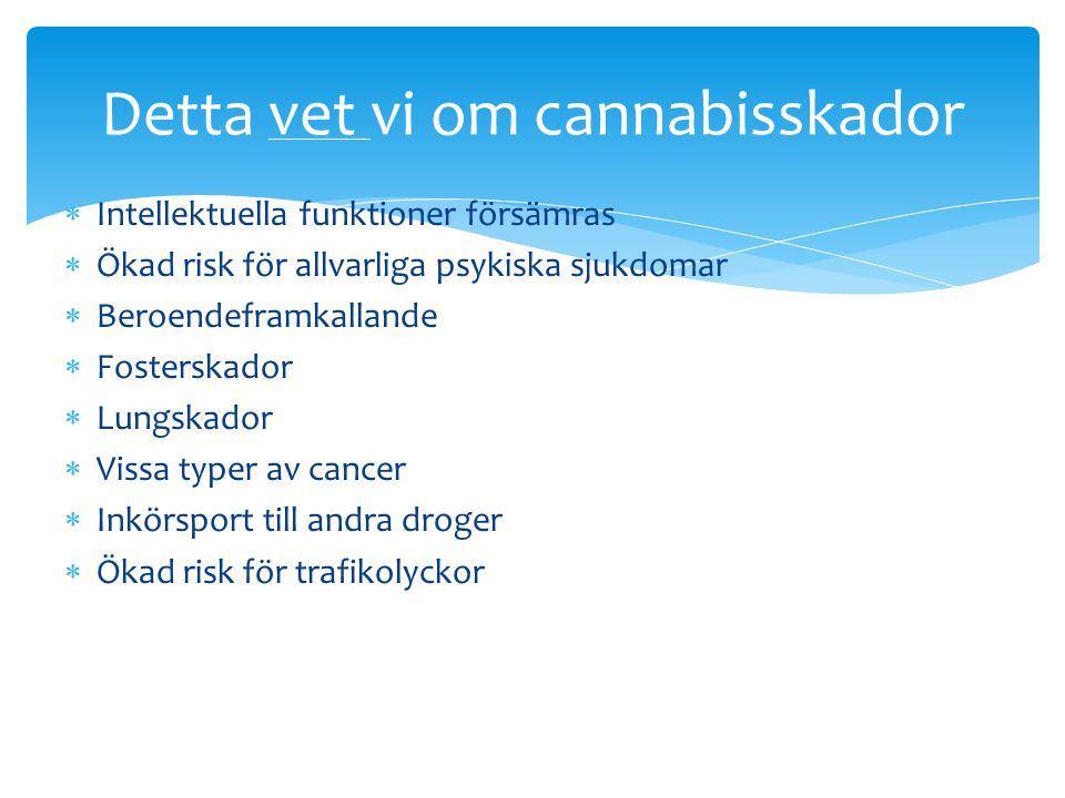Detta vet vi om cannabisskador
