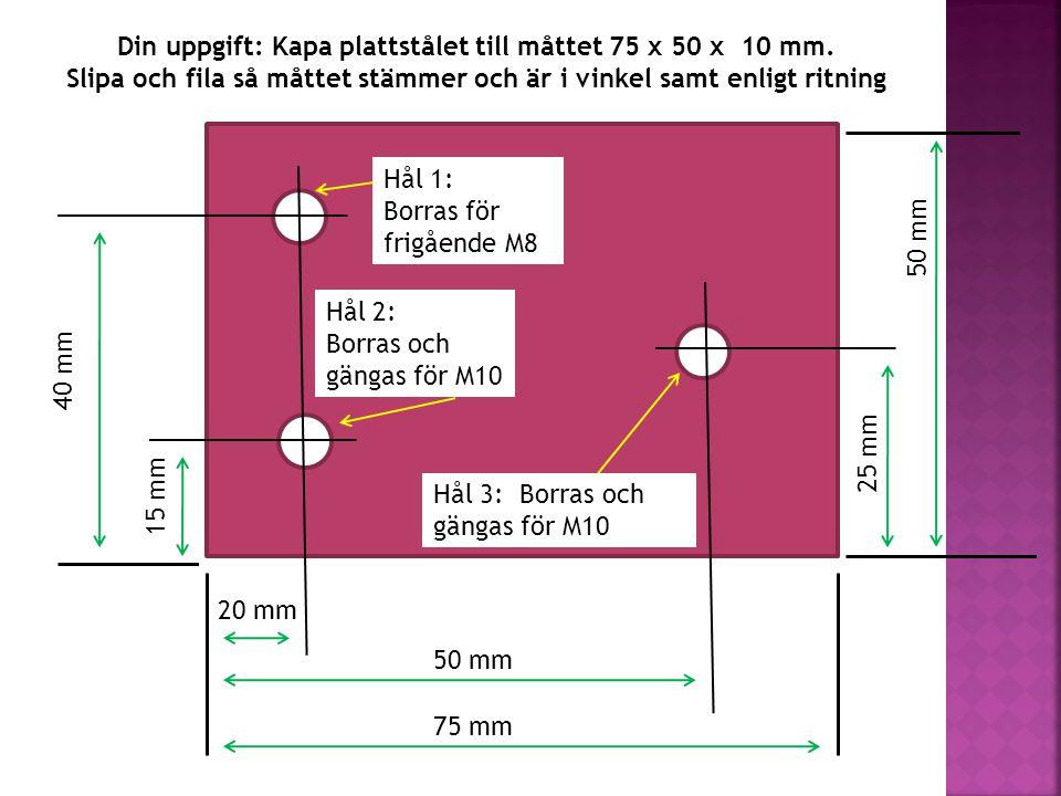 Din uppgift: Kapa plattstålet till måttet 75 x 50 x 10 mm
