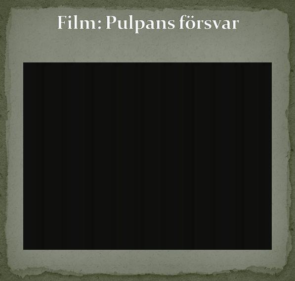 Film: Pulpans försvar