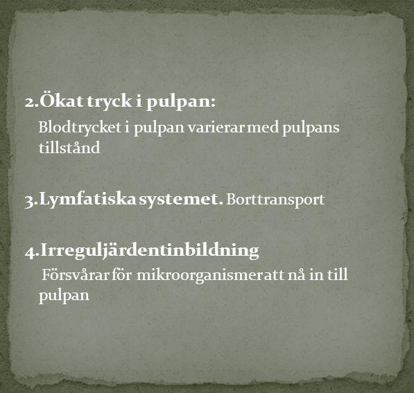Blodtrycket i pulpan varierar med pulpans tillstånd