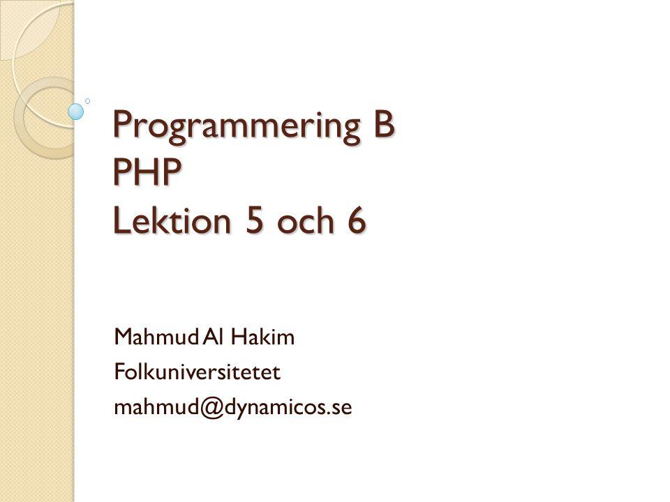 Programmering B PHP Lektion 5 och 6