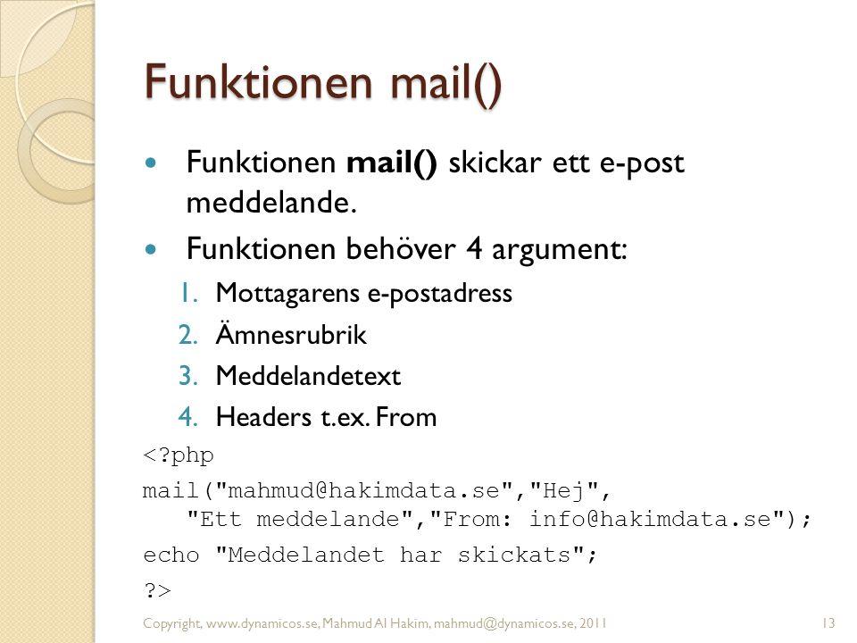 Funktionen mail() Funktionen mail() skickar ett e-post meddelande.