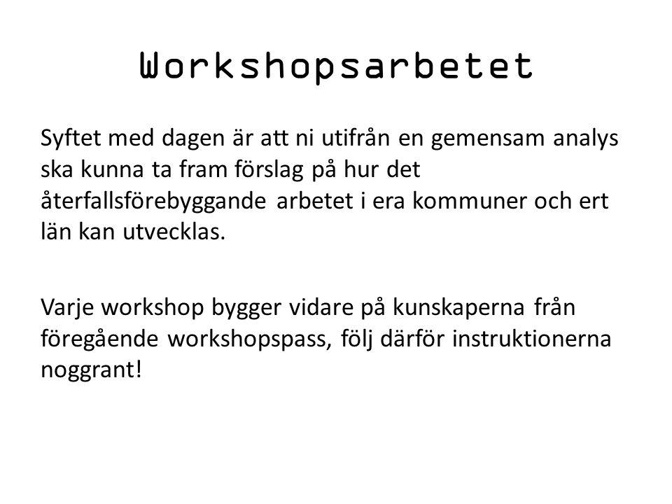 Workshopsarbetet