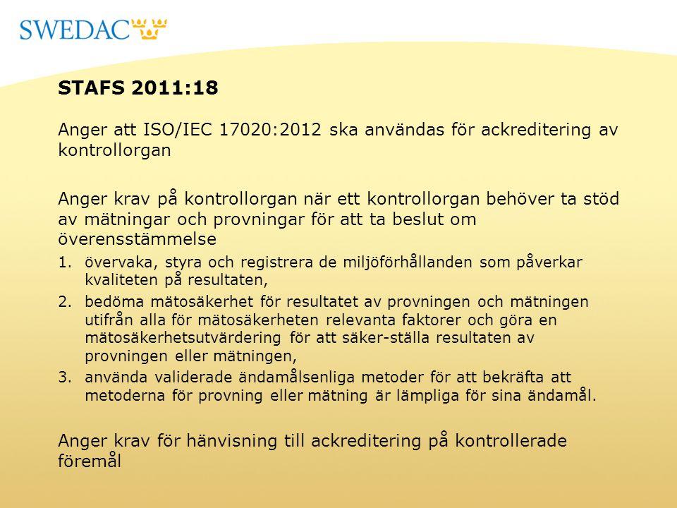 STAFS 2011:18 Anger att ISO/IEC 17020:2012 ska användas för ackreditering av kontrollorgan.