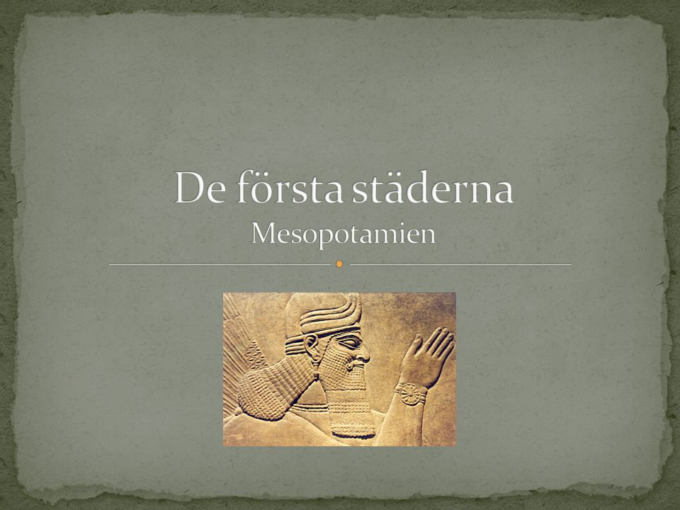De första städerna Mesopotamien