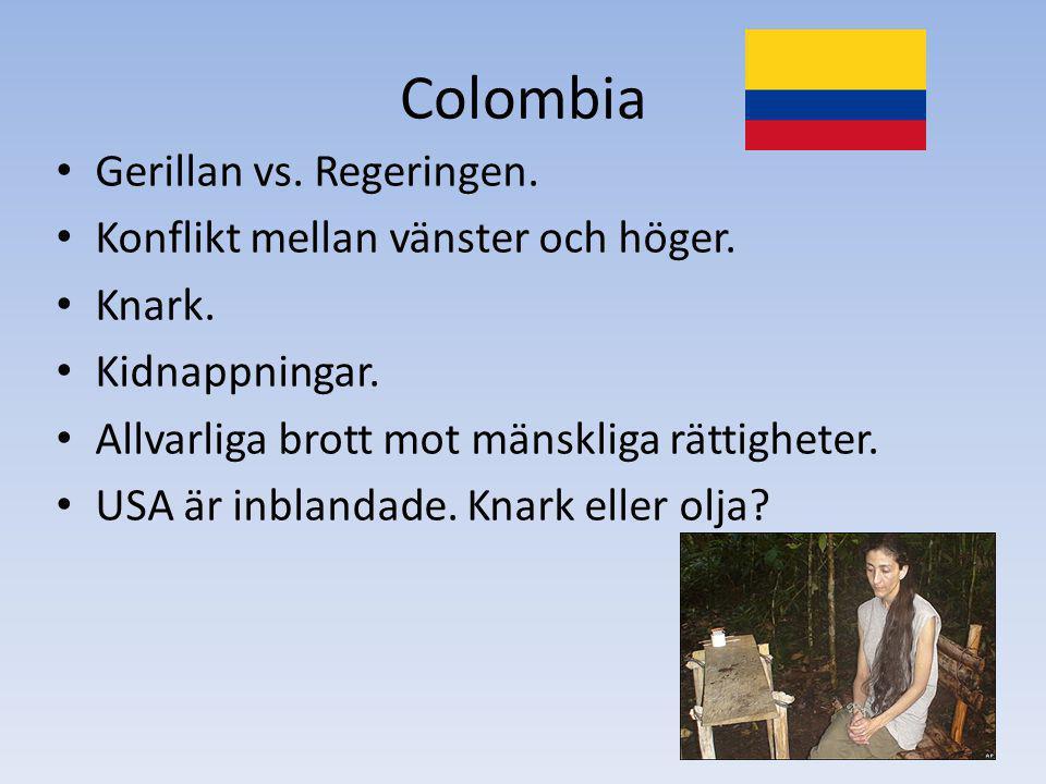 Colombia Gerillan vs. Regeringen. Konflikt mellan vänster och höger.