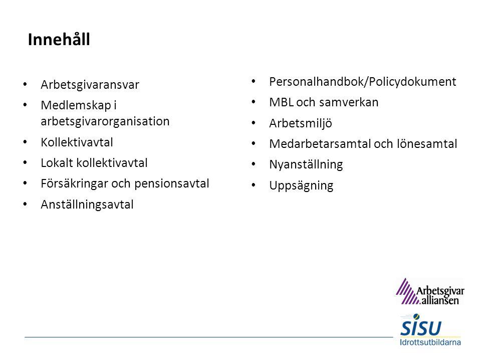Innehåll Personalhandbok/Policydokument Arbetsgivaransvar