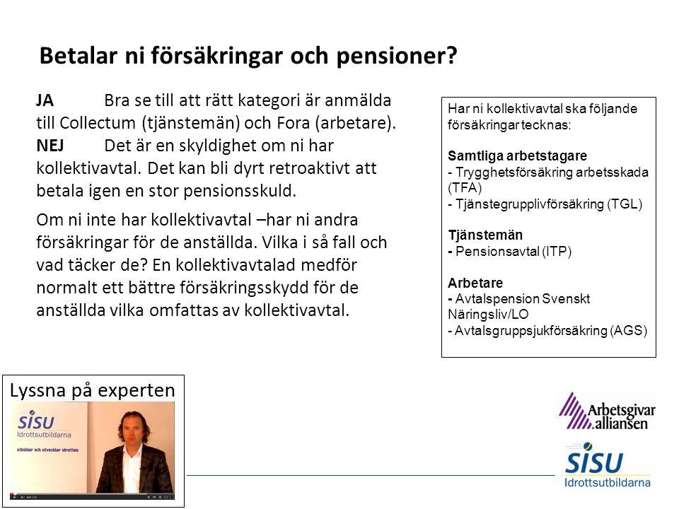 Betalar ni försäkringar och pensioner