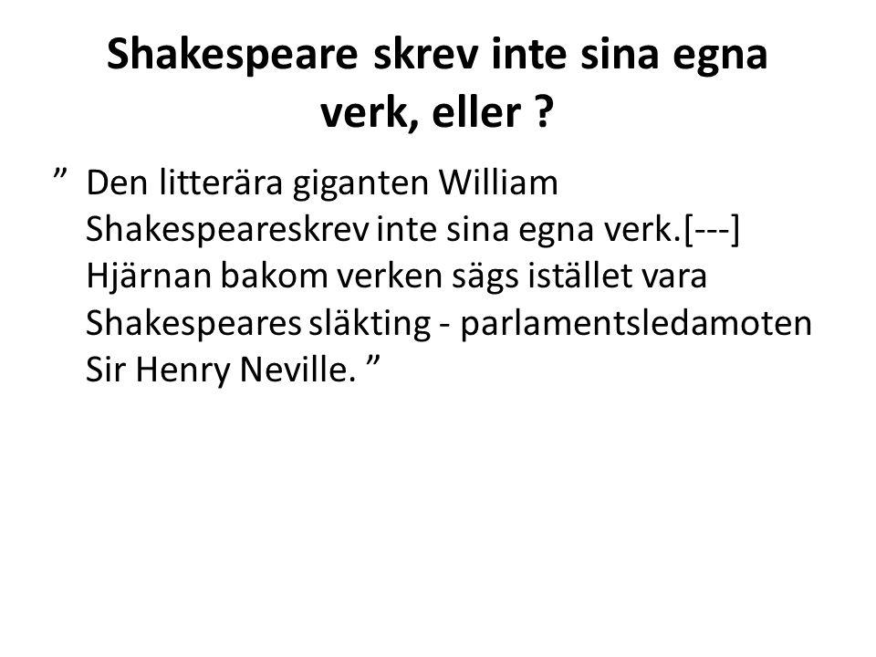 Shakespeare skrev inte sina egna verk, eller