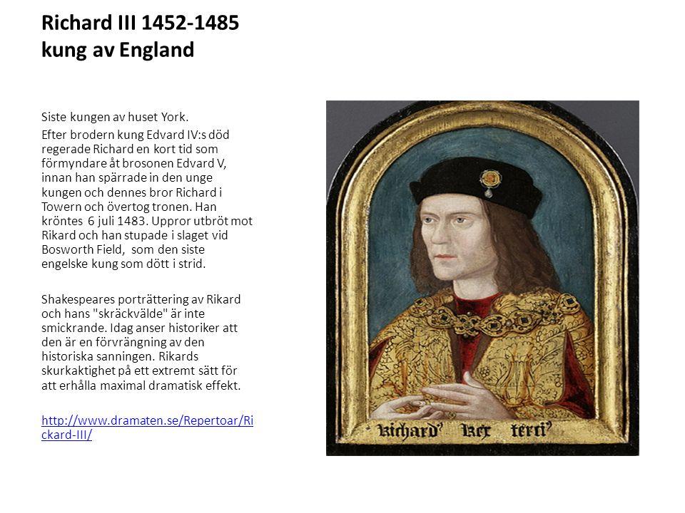 Richard III 1452-1485 kung av England