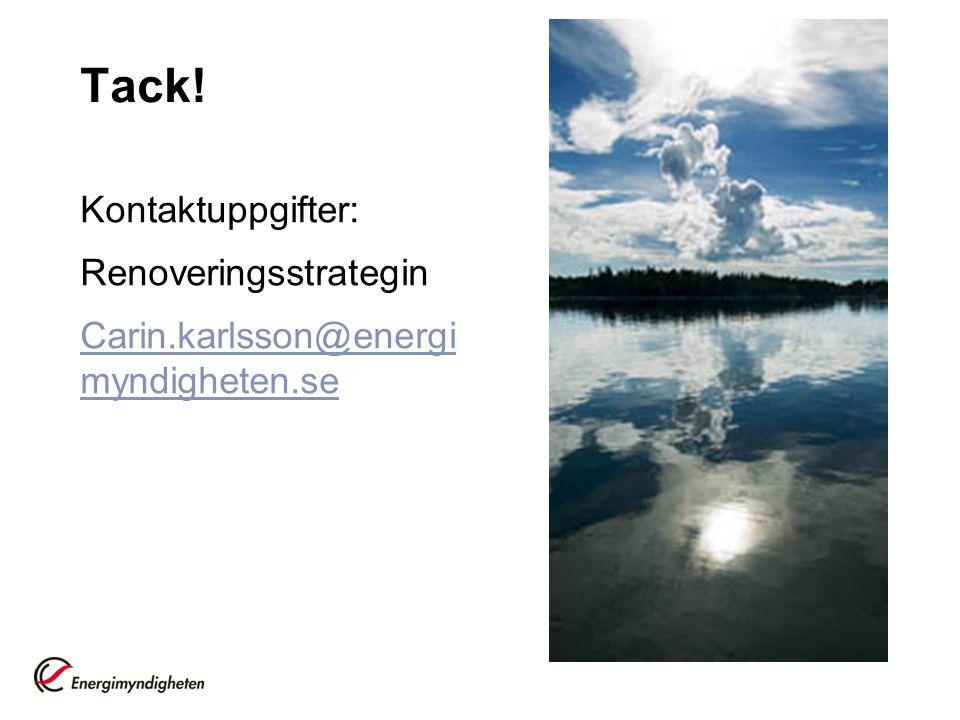 Tack! Kontaktuppgifter: Renoveringsstrategin Carin.karlsson@energimyndigheten.se