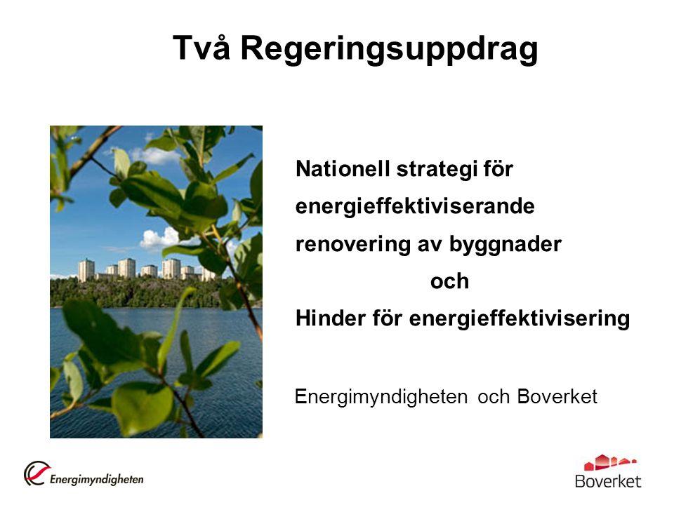 Två Regeringsuppdrag Nationell strategi för energieffektiviserande renovering av byggnader. och. Hinder för energieffektivisering.