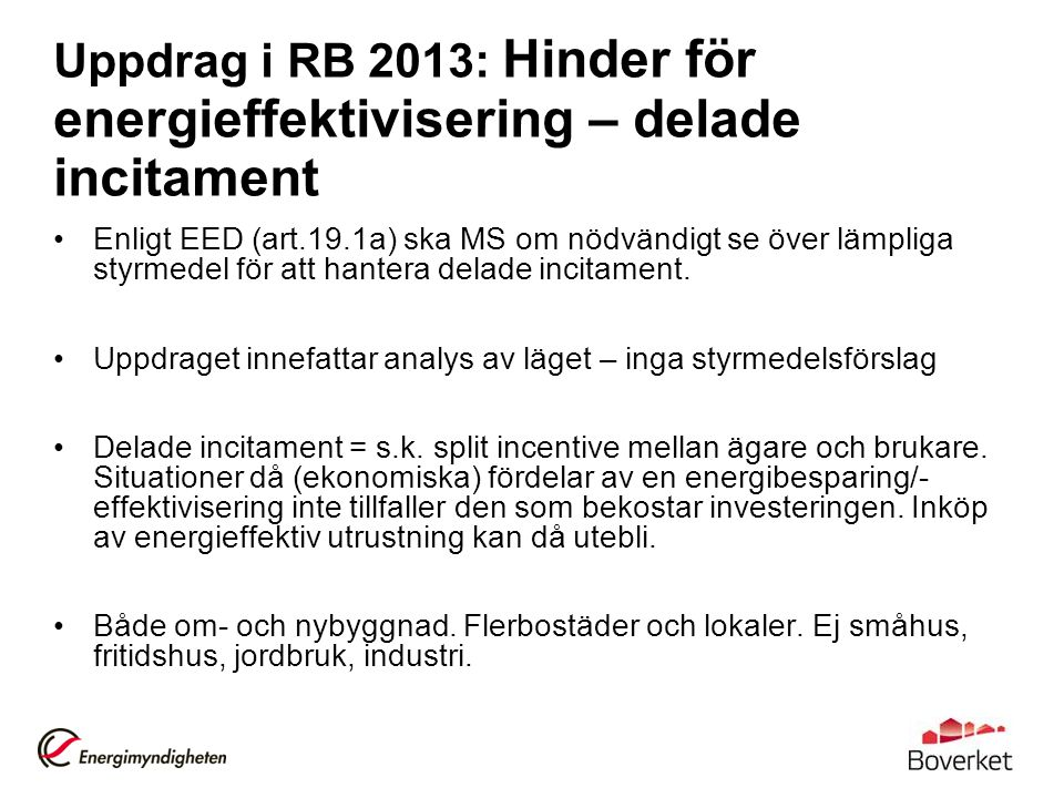 Uppdrag i RB 2013: Hinder för energieffektivisering – delade incitament
