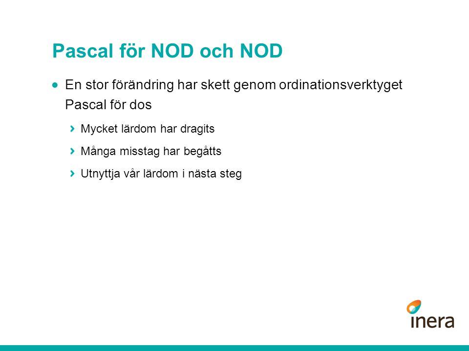 Pascal för NOD och NOD En stor förändring har skett genom ordinationsverktyget Pascal för dos. Mycket lärdom har dragits.