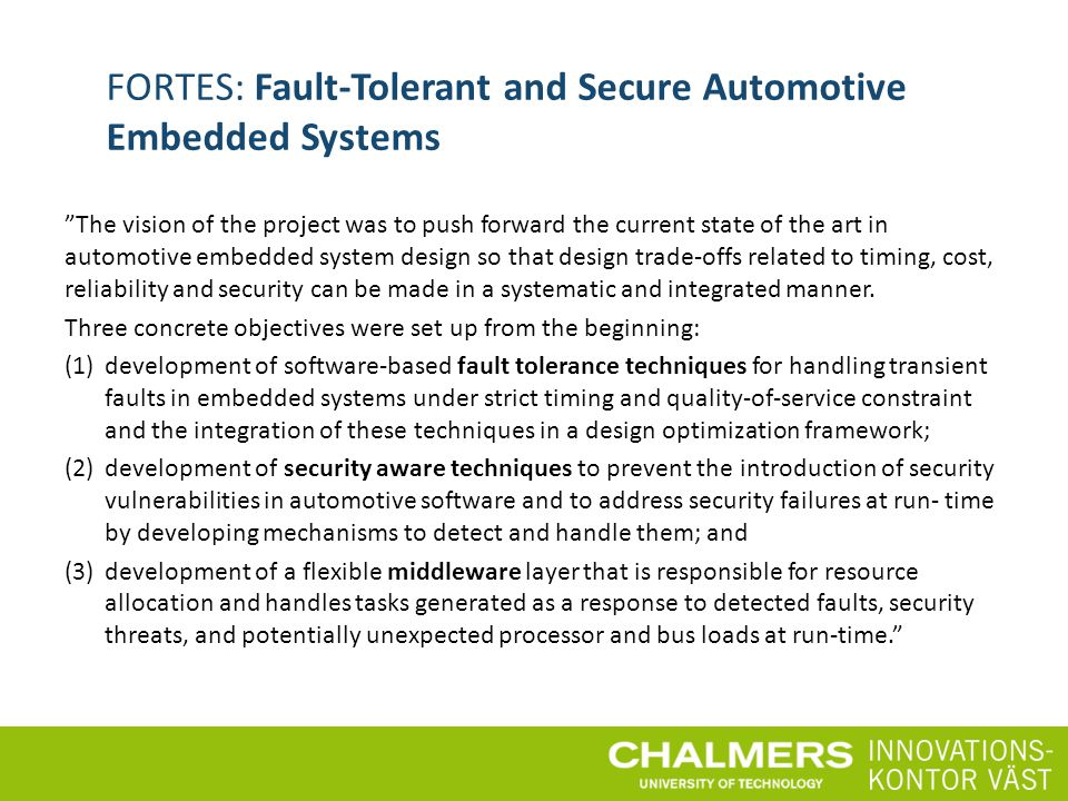 FORTES: Fault-Tolerant and Secure Automotive Embedded Systems
