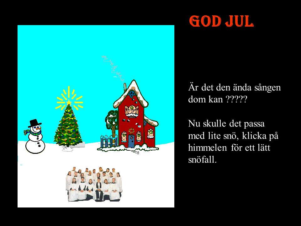 God Jul Är det den ända sången dom kan