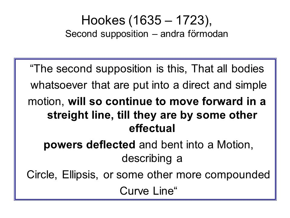 Hookes (1635 – 1723), Second supposition – andra förmodan