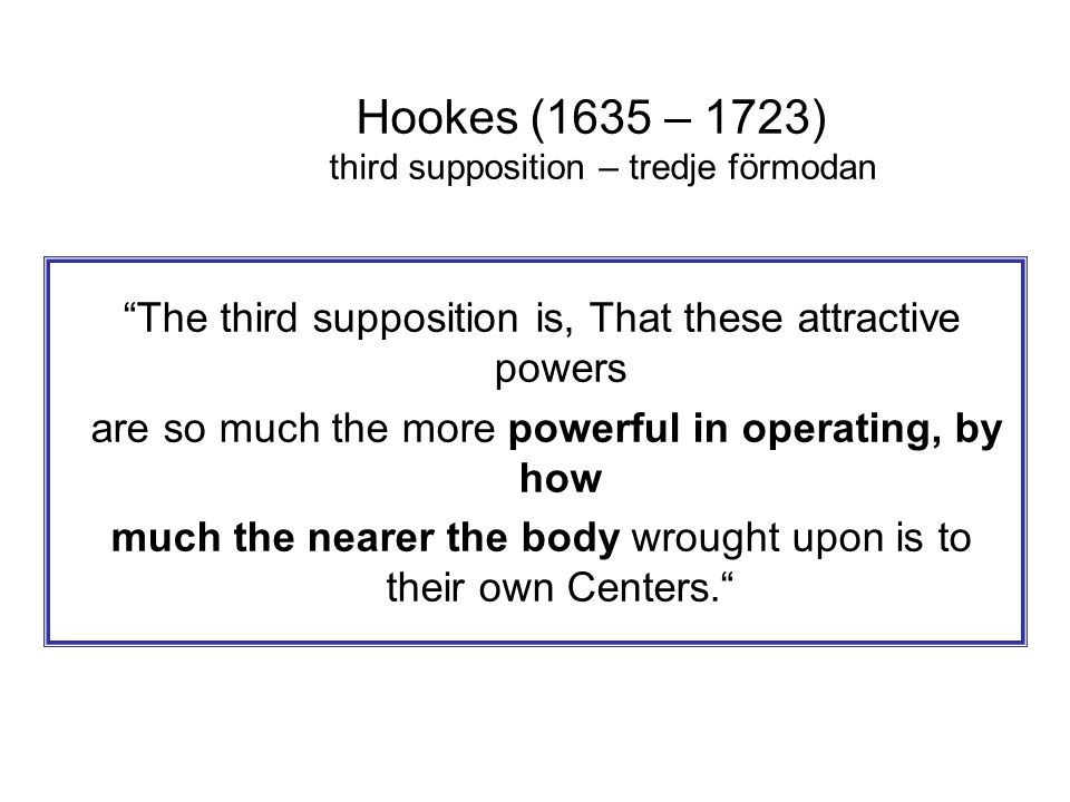 Hookes (1635 – 1723) third supposition – tredje förmodan