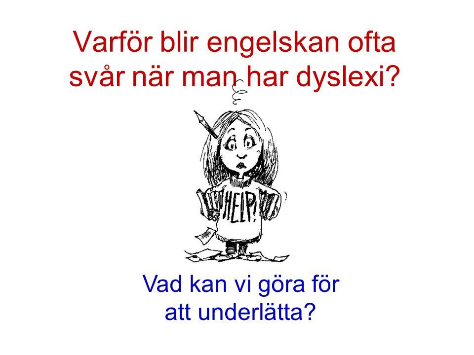 Varför blir engelskan ofta svår när man har dyslexi